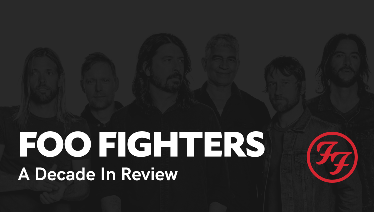 Foo Fighters - Decade in review